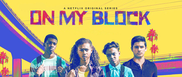 J'ai regardé : On My Block!